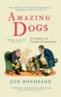 Amazing Dogs : A Cabinet of Canine Curiosities - Book