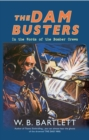 The Dam Busters : In the Words of the Bomber Crews - eBook