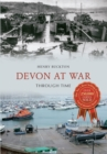 Devon at War Through Time - Book