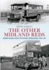 The Other Midland Reds : BMMO Buses Sold to Other Operators 1924-1940 - Book