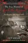 The True History of Jack the Ripper : The Forgotten 1905 Ripper Novel - Book