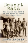 Desert Rats : The Desert War 1940-3 in the Words of Those Who Fought There - eBook