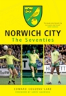 Norwich City The Seventies - Book