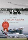 Glasgow Airport Through Time - Book