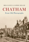 Chatham From Old Photographs - Book