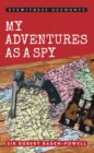 Eyewitness Accounts My Adventures as a Spy - Book