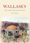 Wallasey The Postcard Collection - Book
