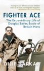 Fighter Ace : The Extraordinary Life of Douglas Bader, Battle of Britain Hero - Book