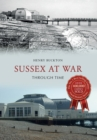 Sussex at War Through Time - Book