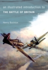 An Illustrated Introduction to The Battle of Britain - Book