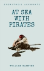 Eyewitness Accounts At Sea with Pirates - Book