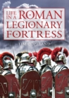 Life in a Roman Legionary Fortress - Book