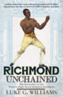 Richmond Unchained : The Biography of the World's First Black Sporting Superstar - eBook