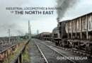 Industrial Locomotives & Railways of The North East - Book