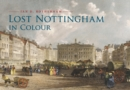 Lost Nottingham in Colour - eBook