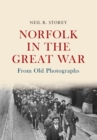Norfolk in the Great War From Old Photographs - Book