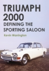 Triumph 2000 : Defining the Sporting Saloon - Book