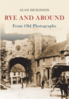 Rye and Around From Old Photographs - Book