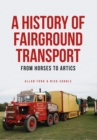 A History of Fairground Transport : From Horses to Artics - Book