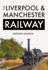 The Liverpool & Manchester Railway - Book