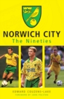 Norwich City The Nineties - Book