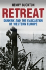 Retreat : Dunkirk and the Evacuation of Western Europe - Book
