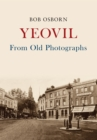Yeovil From Old Photographs - Book