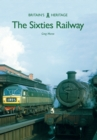 The Sixties Railway - Book