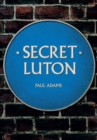 Secret Luton - Book