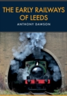 The Early Railways of Leeds - Book