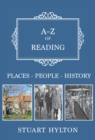 A-Z of Reading : Places-People-History - Book