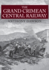 The Grand Crimean Central Railway - Book