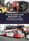 Bus Dealers and Breakers of Yorkshire - Book