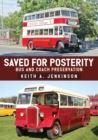Saved for Posterity : Bus and Coach Preservation - Book