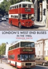 London's West End Buses in the 1980s - Book