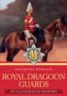 Royal Dragoon Guards : An Illustrated History - Book