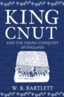 King Cnut and the Viking Conquest of England 1016 - Book