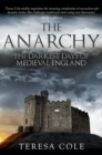 The Anarchy : The Darkest Days of Medieval England - Book