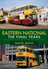 Eastern National : The Final Years - Book