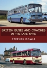 British Buses and Coaches in the Late 1970s - Book