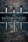 The Bastard's Sons : Robert, William and Henry of Normandy - Book