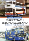 Stagecoach Beyond Scotland : The First Twenty Years - Book