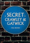 Secret Crawley and Gatwick - Book