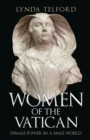 Women of the Vatican : Female Power in a Male World - Book