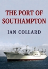The Port of Southampton - Book