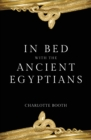 In Bed with the Ancient Egyptians - Book