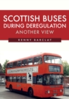 Scottish Buses During Deregulation: Another View - Book