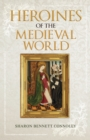 Heroines of the Medieval World - Book