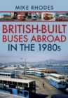 British-Built Buses Abroad in the 1980s - Book