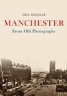 Manchester From Old Photographs - Book